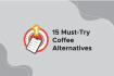 15 Must-Try Coffee Alternatives