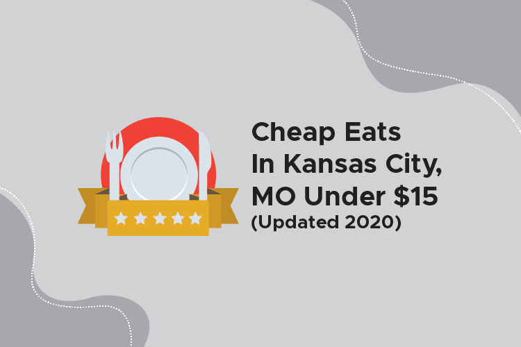 Cheap Eats In Kansas City, MO