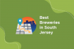 Best Breweries in South Jersey