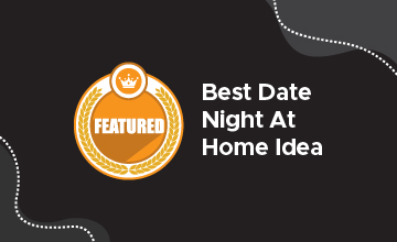Best Date Night At Home Ideas